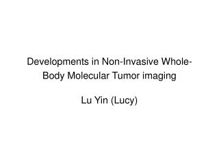 Developments in Non-Invasive Whole-Body Molecular Tumor imaging