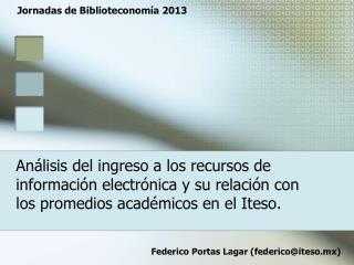 Federico Portas Lagar (federico@iteso.mx)