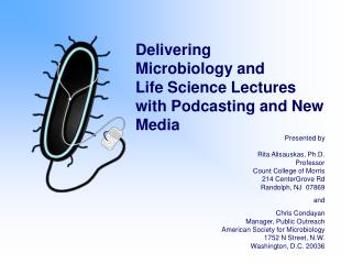 Presented by Rita Alisauskas, Ph.D. Professor Count College of Morris 214 CenterGrove Rd Randolph, NJ  07869 and Chris C