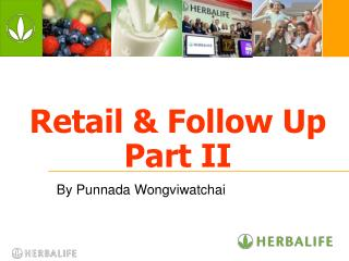 Retail & Follow Up Part II
