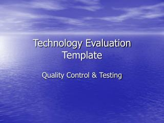 Technology Evaluation Template