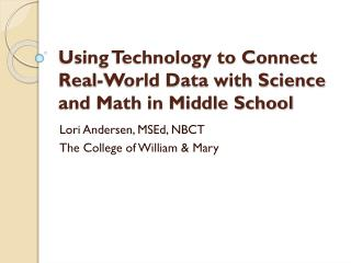 Using Technology to Connect Real-World Data with Science and Math in Middle School