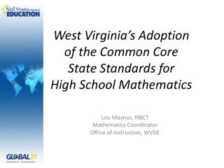 West Virginia's Adoption of the Common Core  State Standards for High School Mathematics