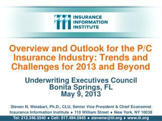 Overview and Outlook for the P/C Insurance Industry: Trends and Challenges for 2013 and Beyond