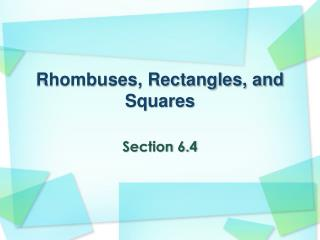 Rhombuses, Rectangles, and Squares