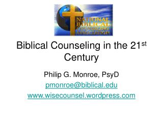 Biblical Counseling in the 21 st  Century
