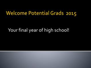 Welcome Potential Grads  2015