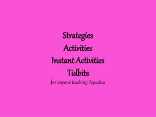 Strategies Activities Instant Activities Tidbits  for anyone teaching Aquatics