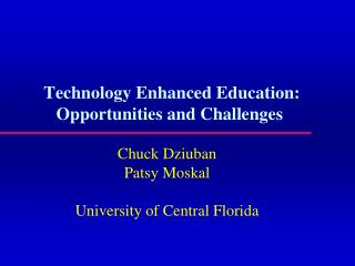 Technology Enhanced Education: Opportunities and Challenges