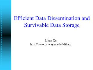 Efficient Data Dissemination and Survivable Data Storage