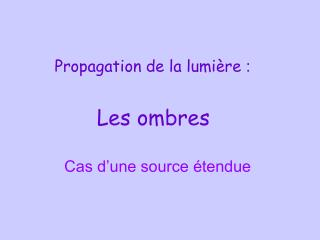 Propagation de la lumi re :