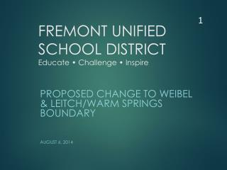 FREMONT UNIFIED SCHOOL DISTRICT Educate • Challenge • Inspire