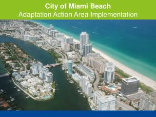 City of Miami Beach Adaptation Action Area Implementation