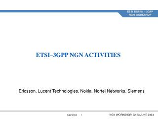 ETSI–3GPP NGN ACTIVITIES