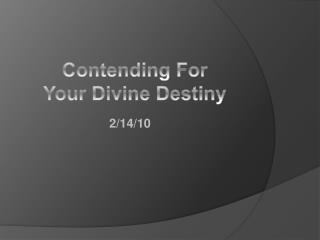 Contending For  Your Divine Destiny