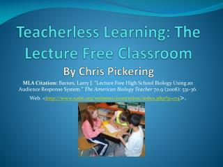 Teacherless  Learning: The Lecture Free Classroom By Chris Pickering