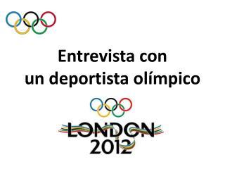 Entrevista  con  un  deportista olímpico