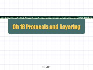 Ch 16 Protocols and  Layering