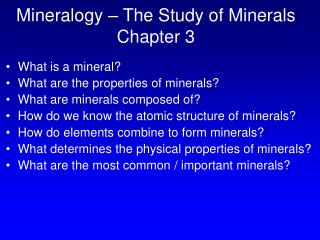 Mineralogy – The Study of Minerals Chapter 3