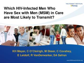 Which HIV-Infected Men Who Have Sex with Men (MSM) in Care are Most Likely to Transmit?