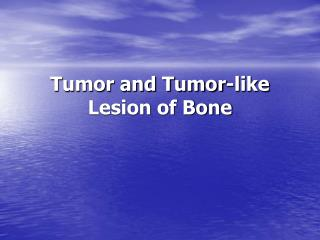 Tumor and Tumor-like Lesion of Bone