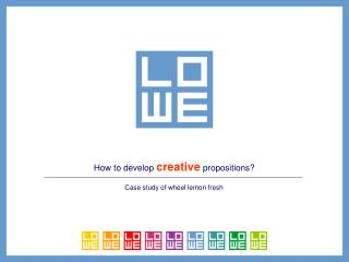 How to develop  creative  propositions?