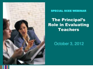 SPECIAL SCEE WEBINAR The Principal's Role in Evaluating Teachers