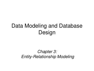 Chapter 3:   Entity-Relationship Modeling