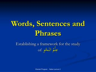 Words, Sentences and Phrases