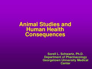 Animal Studies and Human Health Consequences