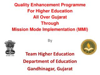 By Team Higher Education Department of  Education  Gandhinagar ,  Gujarat