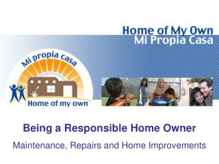 Being a Responsible Home Owner Maintenance, Repairs and Home Improvements