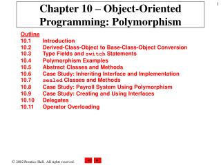 Chapter 10 – Object-Oriented Programming: Polymorphism
