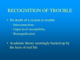 RECOGNITION OF TROUBLE