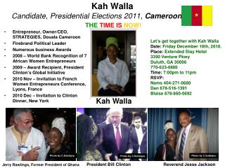Kah Walla Candidate, Presidential Elections 2011,  Cameroon THE TIME IS NOW!