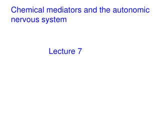 Chemical mediators and the autonomic       nervous system