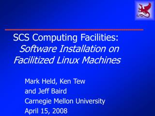 SCS Computing Facilities: Software Installation on Facilitized Linux Machines