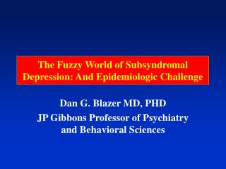 The Fuzzy World of Subsyndromal Depression: And Epidemiologic Challenge