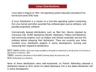 Linux back in August of 1991, the operating system basically consisted of his kernel and some GNU tools