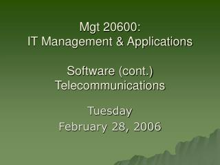 Mgt 20600:  IT Management & Applications Software (cont.) Telecommunications
