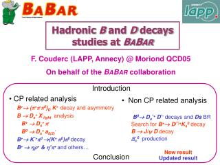 Hadronic  B  and  D  decays studies at  B A B AR
