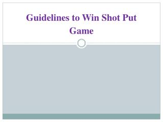 Guidelines to Win Shot Put Game