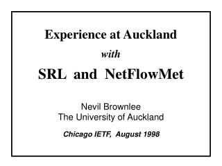 Experience at Auckland with SRL  and  NetFlowMet