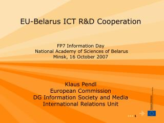 Klaus Pendl European Commission DG Information Society and Media International Relations Unit