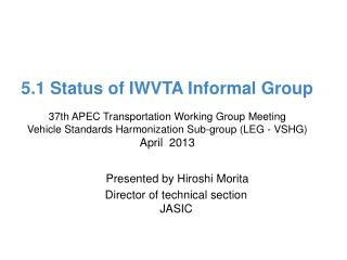 5.1 Status of IWVTA Informal Group