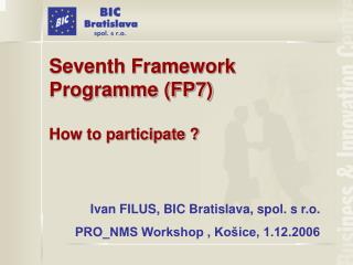 Seventh Framework Programme (FP7) How to participate ?