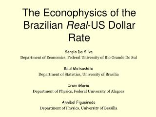 The Econophysics of the Brazilian  Real -US Dollar Rate