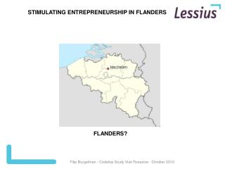 STIMULATING ENTREPRENEURSHIP IN FLANDERS