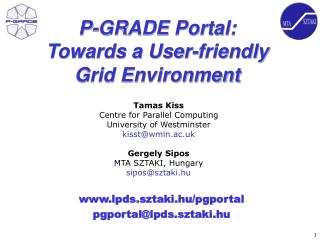 P-GRADE Portal:  Towards a User-friendly Grid Environment