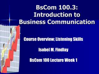 BsCom 100.3: Introduction to  Business Communication